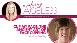 Cup My Face: The Ancient Art of Face Cupping with Lisa Dowling