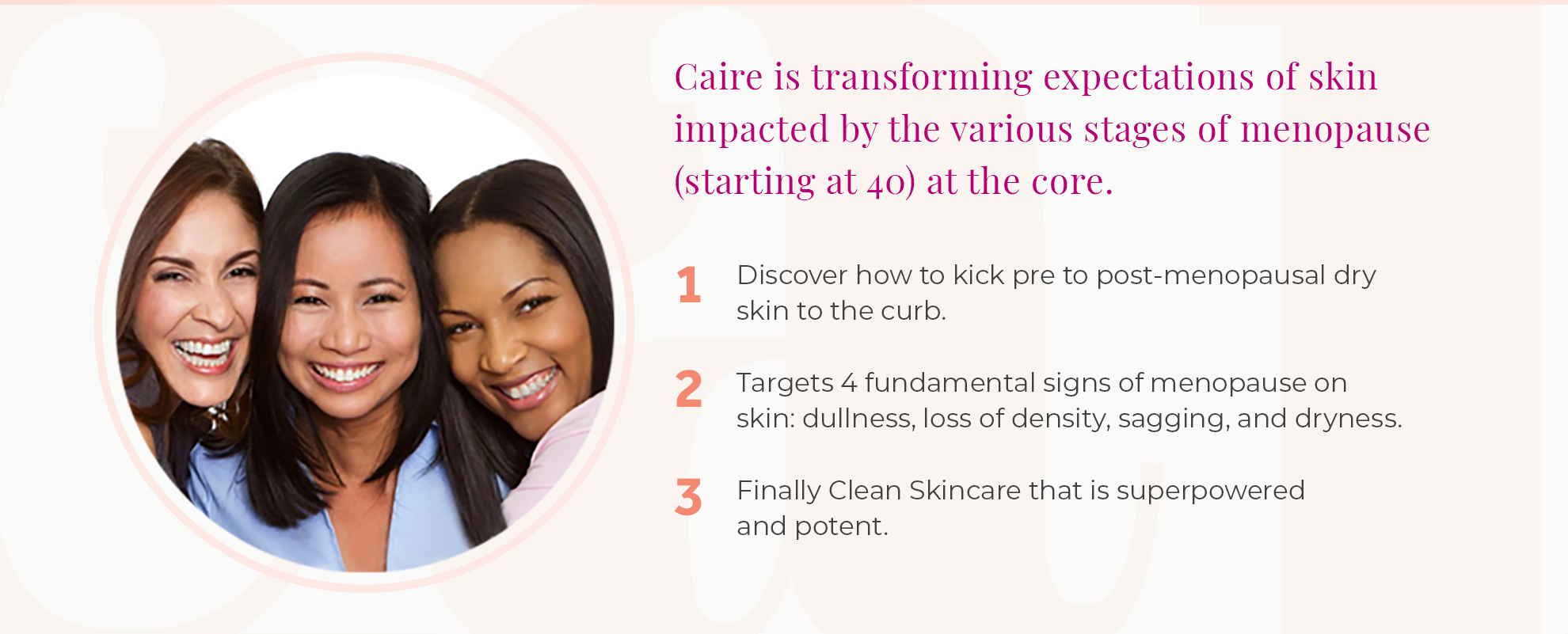 Caire is transforming expectations of skin impacted by the various stages of menopause