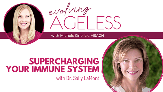 Supercharging your Immune System with Dr. Sally LaMont