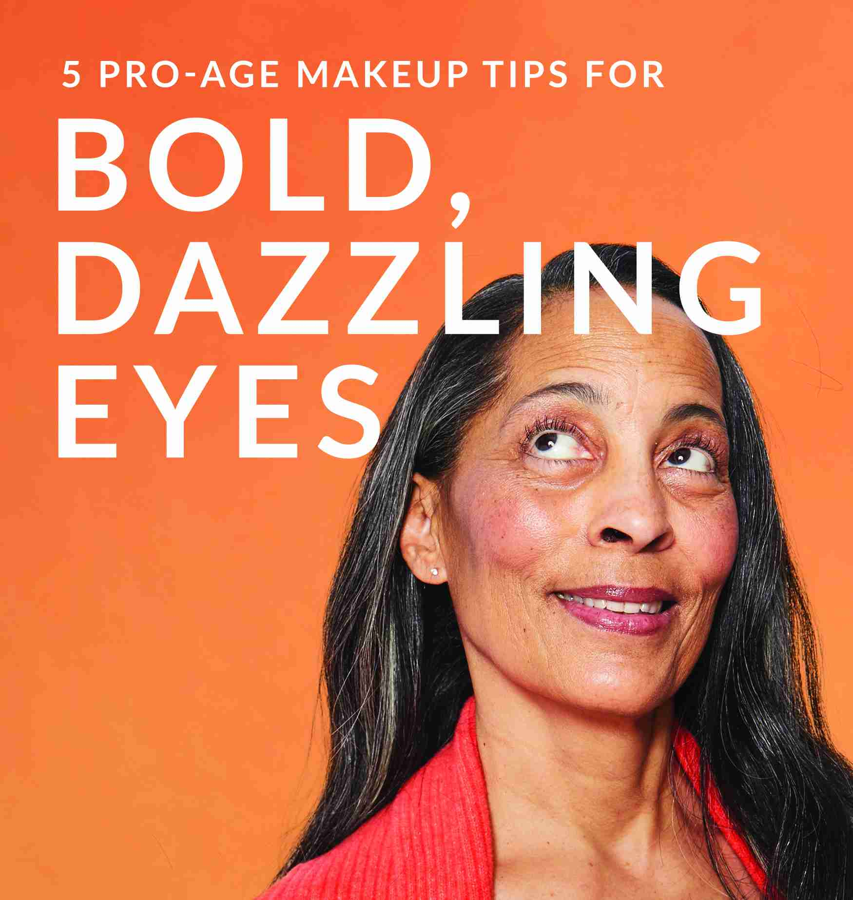5 Pro-age Makeup Tips for Bold, Dazzling Eyes