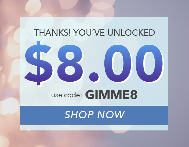 $8 off! - Use Coupon Code GIMME8