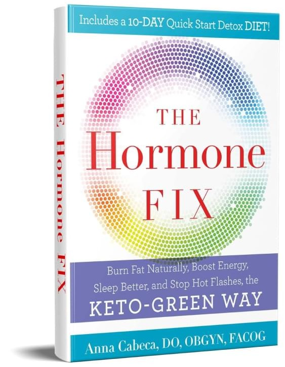 The Hormone Fix by Dr. Anna Cabeca - The Keto Green Way