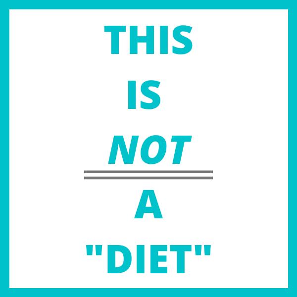 Not a diet