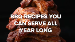BBQ Recipes You Can Serve All Year Long