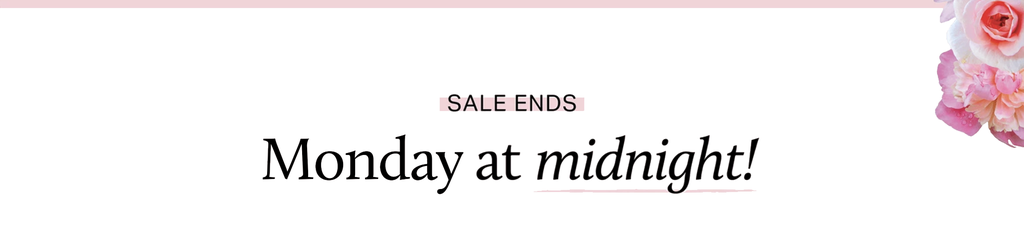 Sale Ends: Monday at midnight!
