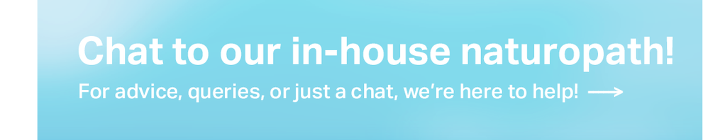 Chat to our in-house naturopath!