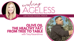 Olive Oil – The Healthy Fat: From Tree to Table with Tony Kasandrinos