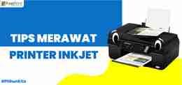 printer inkjet, cara merawat printer, tips merawat printer