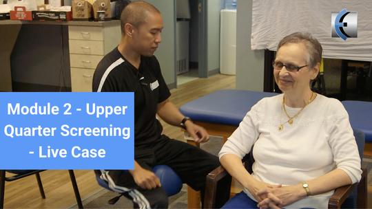 Module 2 - Upper Quarter Screening - Live Case