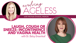 Laugh, Cough or Sneeze: Incontinence and Vagina Health with Dr. Betsy Greenleaf