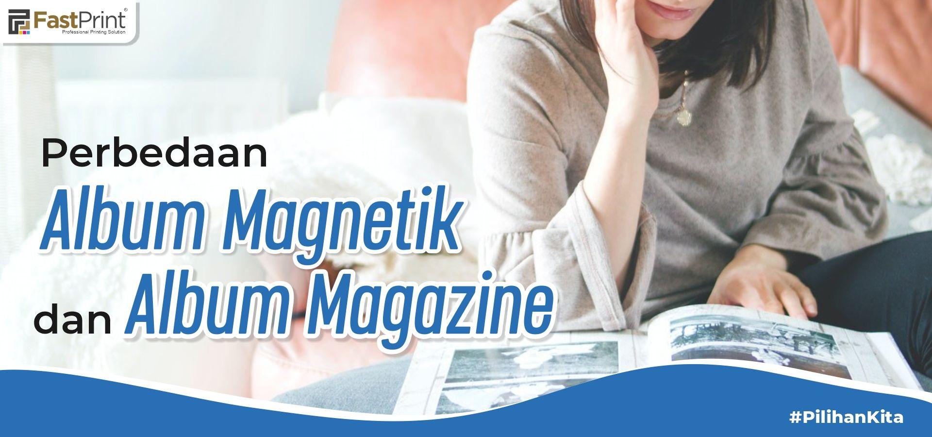 album magnetik adalah, perbedaan album magetic dan album magazine, album magazine