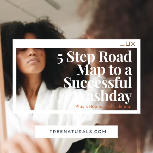 Tree Naturals 5 Step Road Map to a Successful Washday