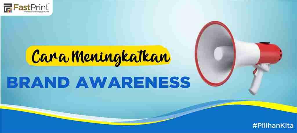 cara meningkatkan brand awareness, brand awareness, kesadaran merek, merchandise, suvenir perusahaan