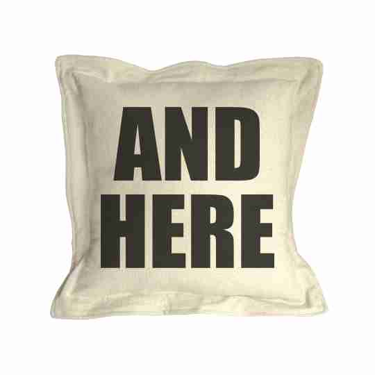 And Here Pillow | Twisted Wares®