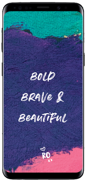 Bold Brave & Beautiful - Ruby Olive Wallpaper