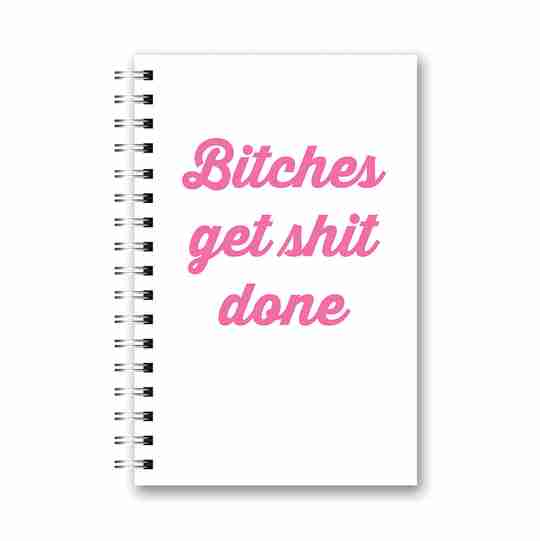 Bitches Get Shit Done spiral notebook | Twisted Wares