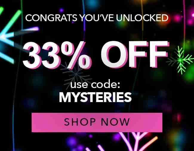 33% Off Your Order - Use coupon code: MYSTERIES