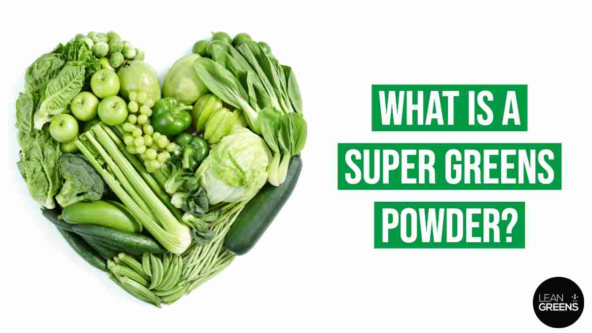 Super Greens Powder by Lean Greens Heart Shape Image of Vegetables Including Celery, Broccoli, Peppers, Apples, Spinach, Grapes, Lettuce
