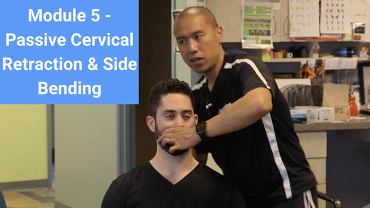 Module 5 - Passive Cervical Retraction and SB