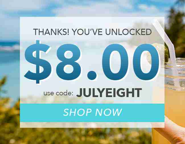 $8.00 Off Your Order NOW!! - Use coupon code: JULYEIGHT