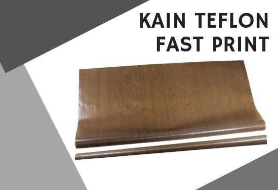 Kain Teflon Fast Print