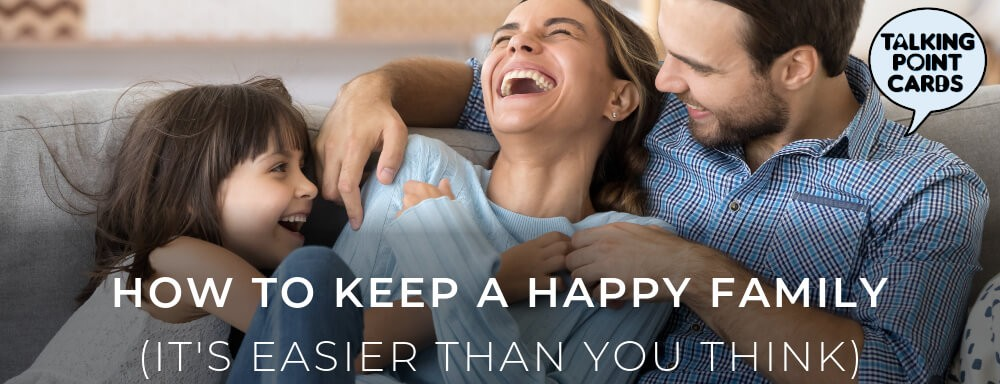 How To Keep A Happy Family