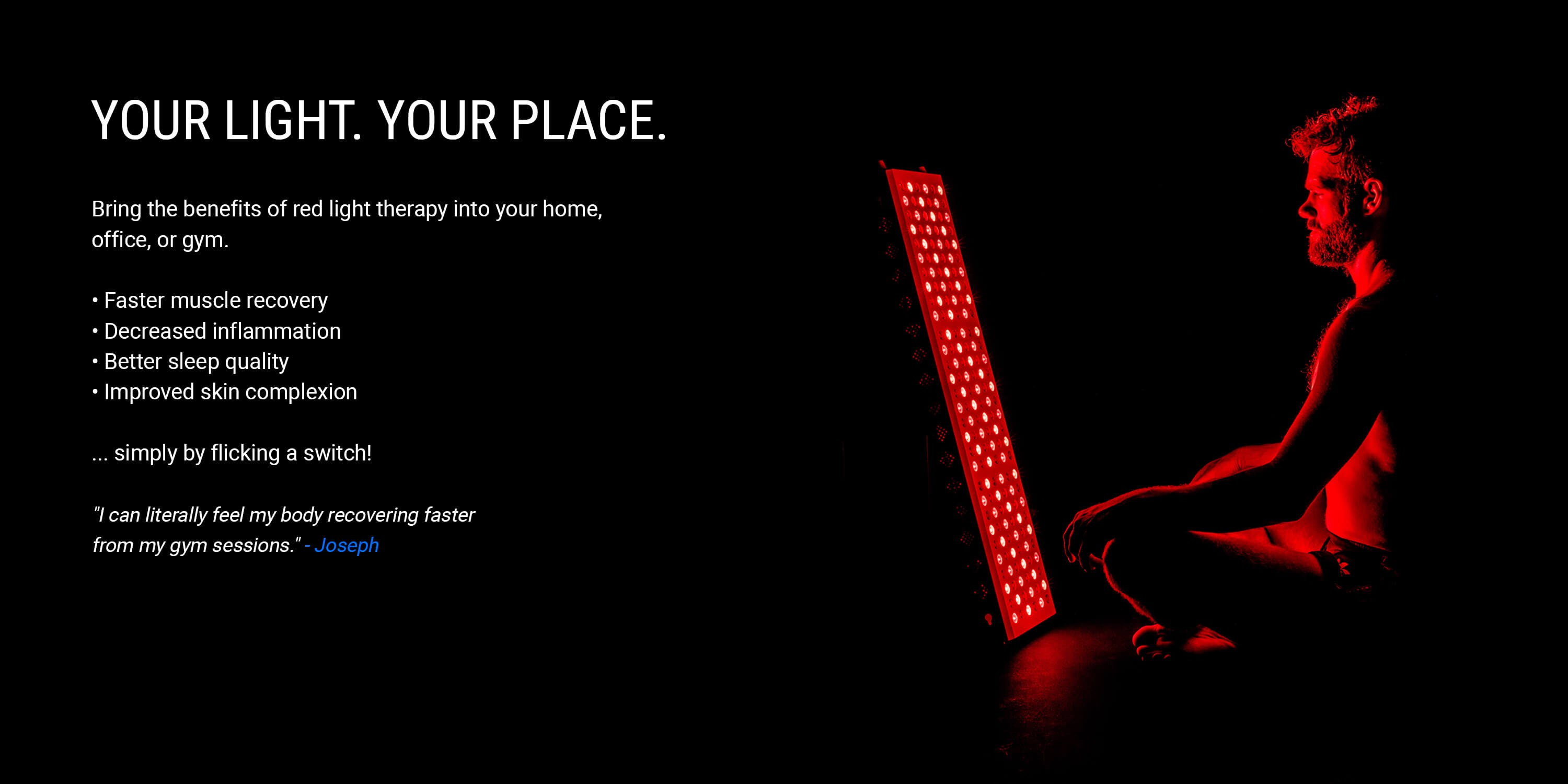 Bring the benefits of red light therapy into your home, office, or gym.