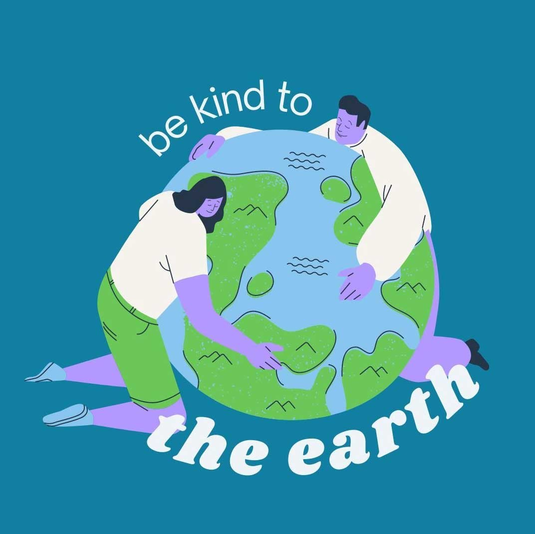 be kind to the earth graphic