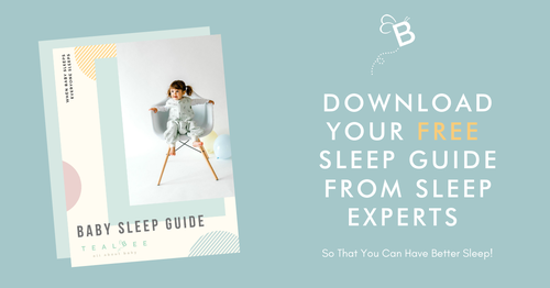 Baby Sleep Guide Tealbee All About Baby Download Your Free Sleep Guide From Sleep Experts So That You Can Have Better Sleep!