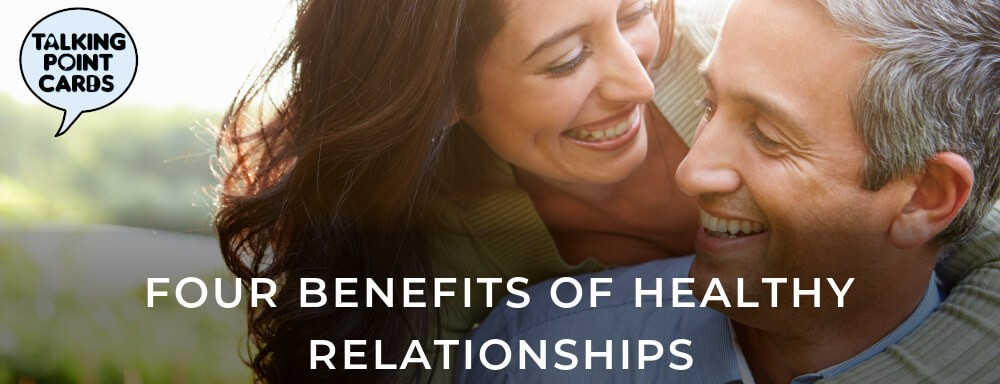 Four Benefits of Healthy Relationships