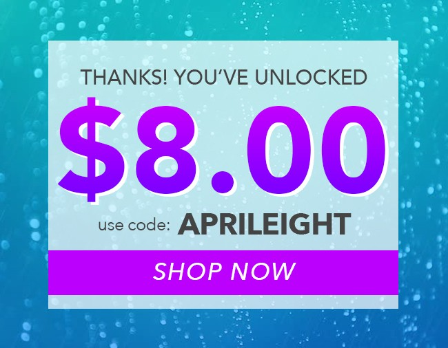 $8.00 Off Your Order NOW!! - Use coupon code: APRILEIGHT