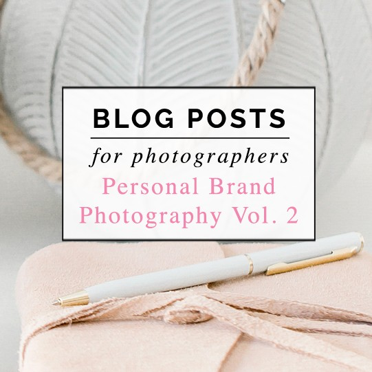 Personal Brand Photography Pre-Written Blog Posts Vol. 2