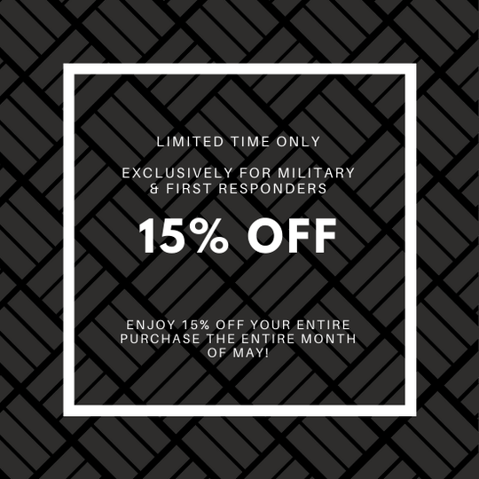 15% OFF for Military and First Responders - May 2021