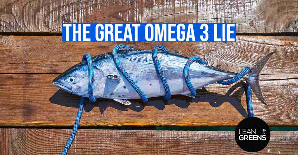 The Great Omega 3 Lie