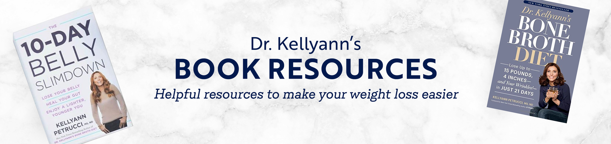 Dr. Kellyann's 10-Day Belly Slimdown book and Bone Broth Diet book