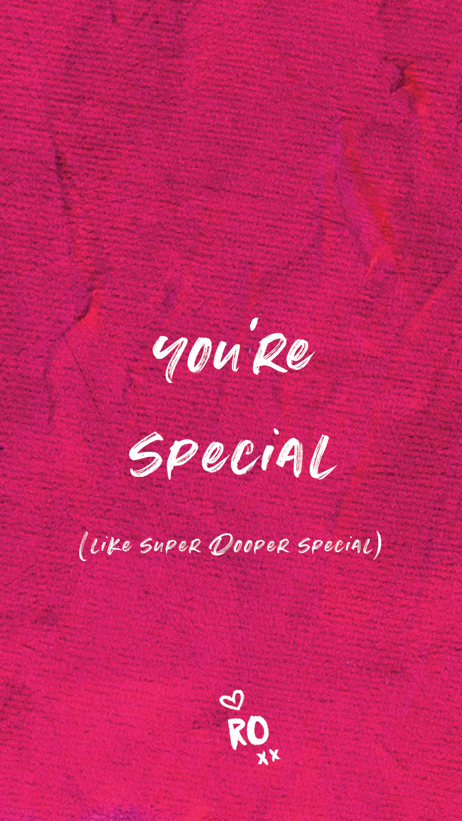 You're Special - Ruby Olive Wallpaper