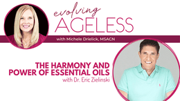 The Harmony and Power of Essential Oils with Dr. Eric Zielinski