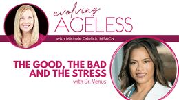 The Good, The Bad and The Stress with Dr. Venus