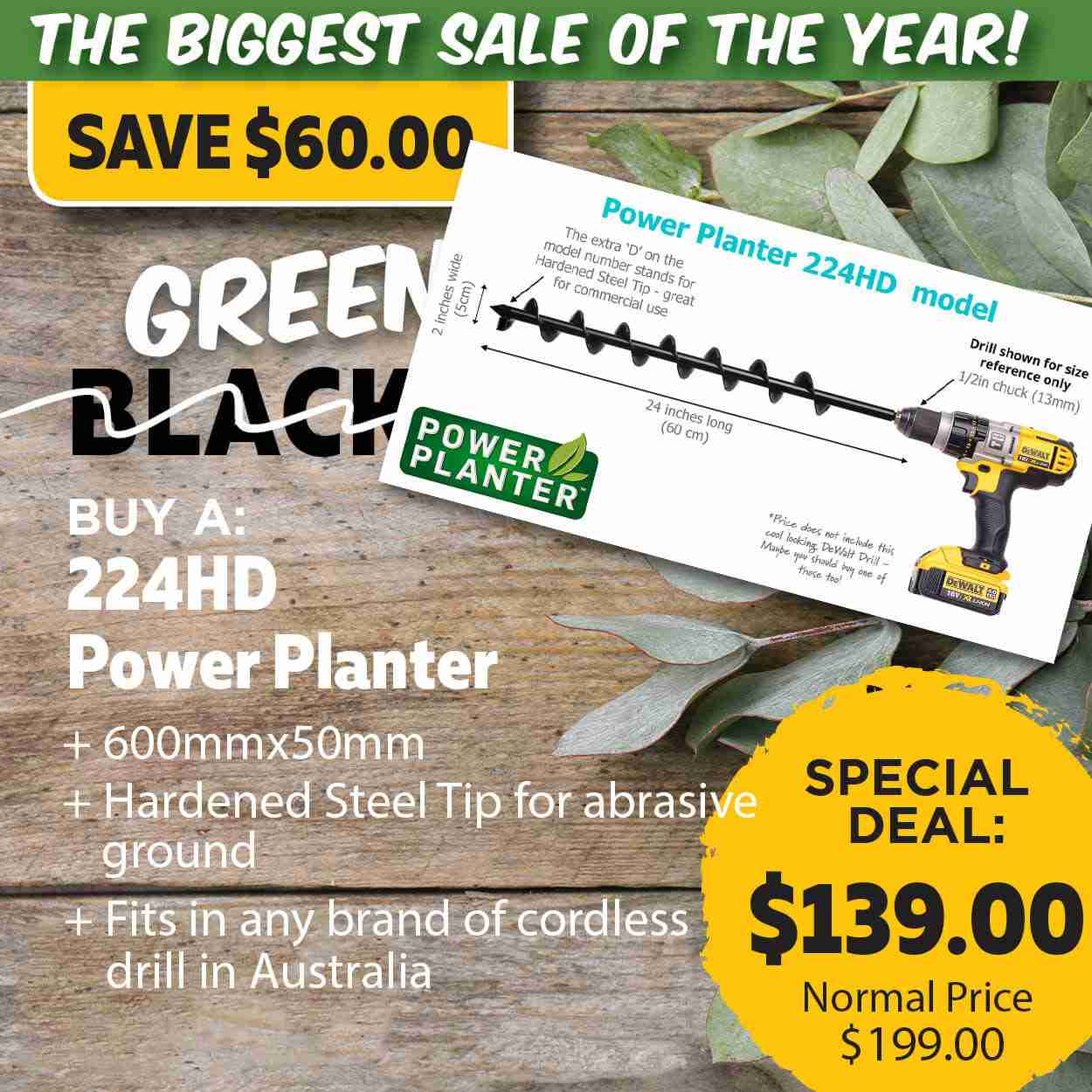 Green Friday Super Deal $199 value for just $139 - The biggest sale of the year.