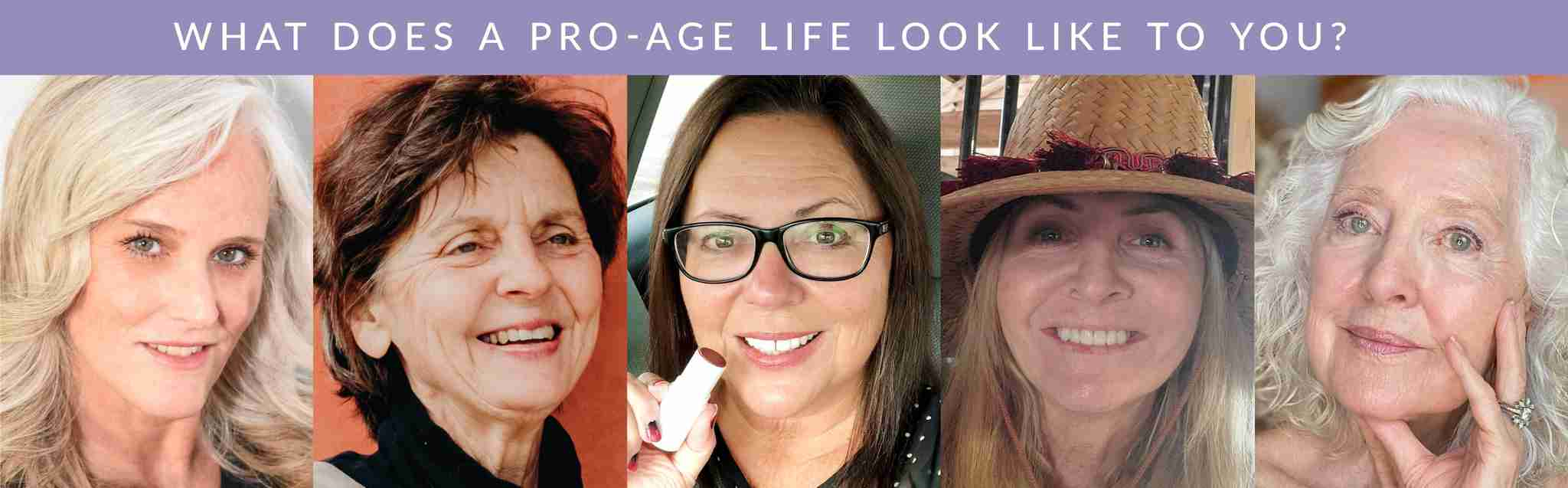 What does a Pro-age life look like to you?