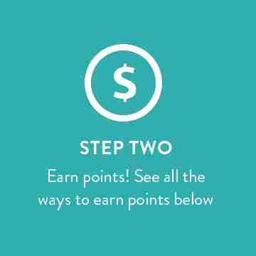 Step Two - earn points!