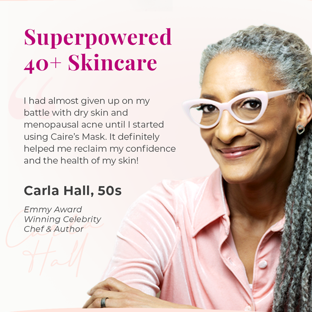 Superpowered 40+ Skincare | Carla Hall | Caire Beauty