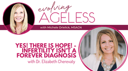 YES! There is HOPE! – Infertility isn't a forever diagnosis with Dr. Elizabeth Cherevaty