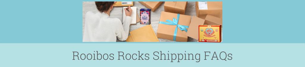 Rooibos Rocks shipping FAQs