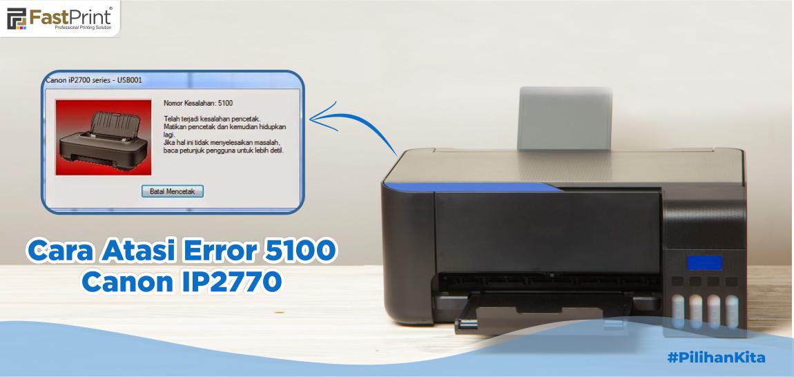 error 5100 Canon IP2770, error 5100, Cara mengatasi error 5100 canon ip2770
