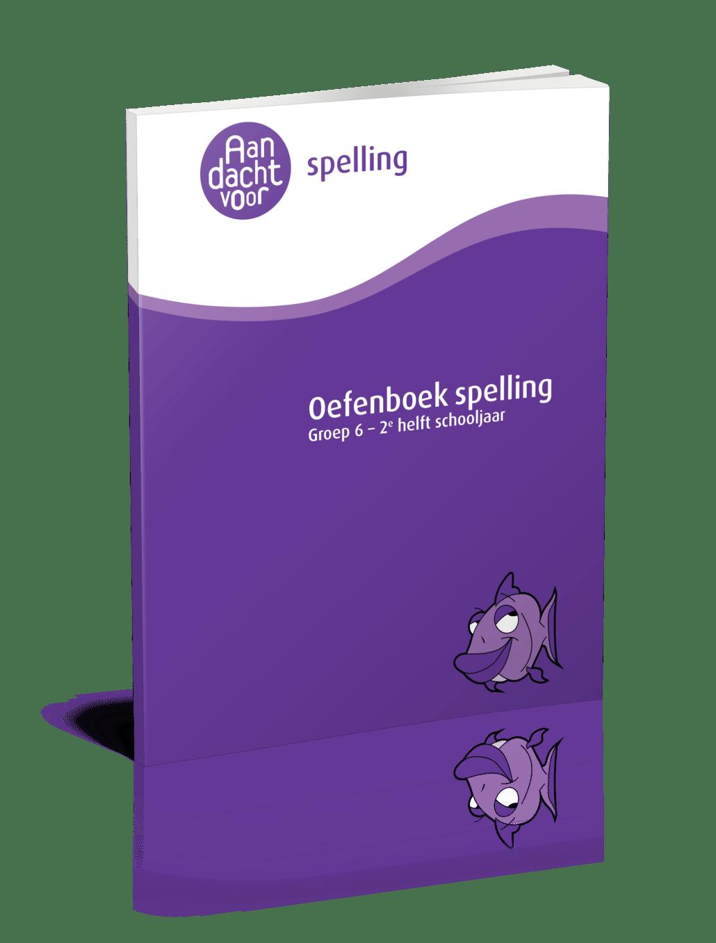 Oefenboek Spelling Groep 6 - 2e helft schooljaar