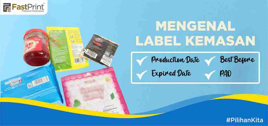 label kemasan, production date, PAO, expired date, best before