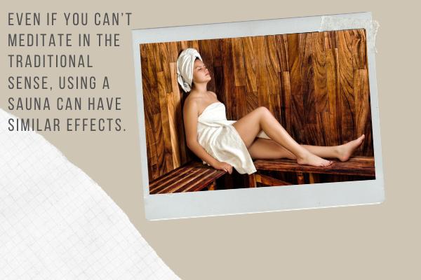 A woman meditating in a sauna