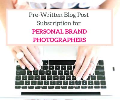 personal brand photographer pre-written blog post subscription