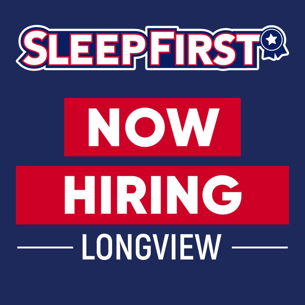 Sleep First Now Hiring In Longview